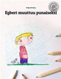 Egbert Muuttuu Punaiseksi: Children's Picture Book/Coloring Book (Finnish Edition)