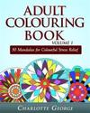 Adult Colouring Book Volume 1: 50 Mandalas for Colorful Stress Relief and Mindfulness
