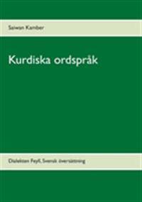 Kurdiska ordspråk : dialekten Feylî, Svensk översättning