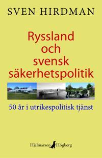 Ryssland och svensk säkerhetspolitik : 50 år i utrikespolitisk tjänst