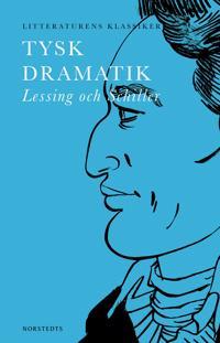 Tysk dramatik : Lessing och Schiller