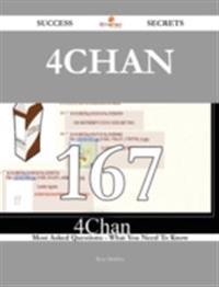 4chan 167 Success Secrets - 167 Most Asked Questions On 4chan - What You Need To Know