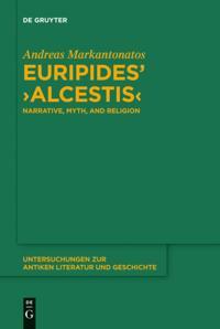 Euripides' &quote;Alcestis&quote;