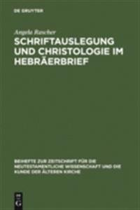 Schriftauslegung und Christologie  im Hebraerbrief