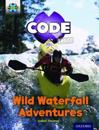 Project X Code Extra: Orange Book Band, Oxford Level 6: Fiendish Falls: Wild Waterfall Adventures