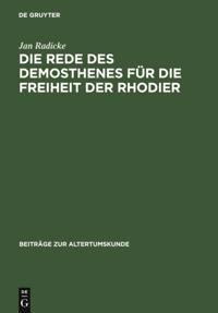 Die Rede des Demosthenes fur die Freiheit der Rhodier