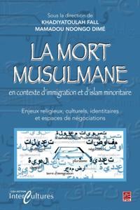 La mort musulmane en contexte d'immigration et d'islam...