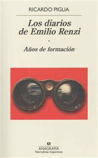 Los diarios de Emilio Renzi/ Diaries of Emilio Renzi