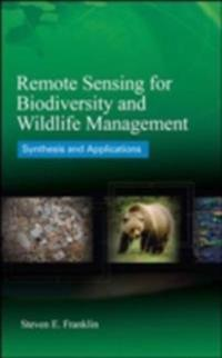 Remote Sensing for Biodiversity and Wildlife Management: Synthesis and Applications