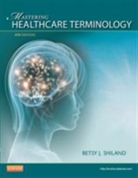 Mastering Healthcare Terminology - E-Book