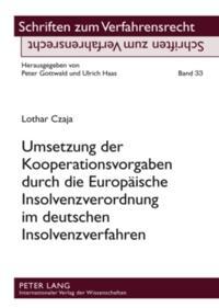 Umsetzung der Kooperationsvorgaben durch die Europaeische Insolvenzverordnung im deutschen Insolvenzverfahren