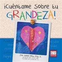 Cuentame Sobre Tu Grandeza! Spanish Edition