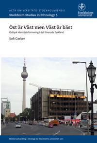 Öst är väst men väst är bäst : Östtysk identitetsformering i det förenade Tyskland