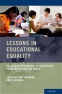 Lessons in Educational Equality Successful Approaches to Intractable Problems Around the World