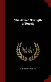 The Armed Strength of Russia