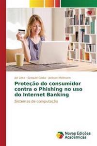 Protecao Do Consumidor Contra O Phishing No USO Do Internet Banking