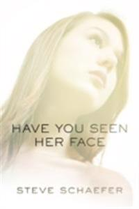 Have You Seen Her Face