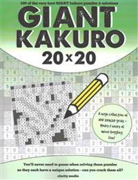 Giant Kakuro: 100 20x20 Puzzles and Solutions