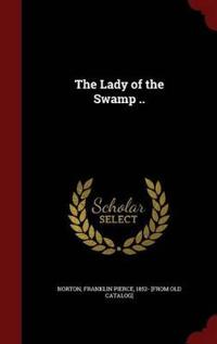 The Lady of the Swamp ..