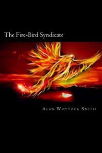 The Fire-Bird Syndicate