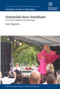 Orientalisk dans i Stockholm : femininiteter, möjligheter och begränsningar