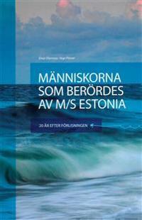 Människorna som berördes av M/S Estonia – 20 år efter förlisningen