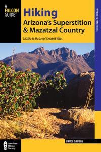 Hiking Arizona's Superstition and Mazatzal Country