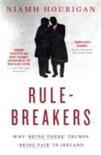 Rule-breakers - Why 'Being There' Trumps 'Being Fair' in Ireland