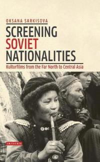 Screening Soviet Nationalities: Kulturfilms from the Far North to Central Asia