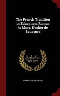 The French Tradition in Education, Ramus to Mme. Necker de Saussure