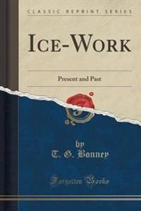 Ice-Work