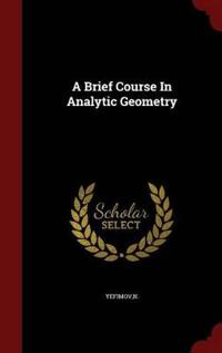A Brief Course in Analytic Geometry