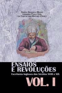 Ensaios E Revolucoes: Escritores Ingleses DOS Seculos XVIII E XIX: Volume I