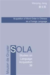 Acquisition of Word Order in Chinese as a Foreign Language