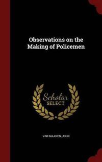 Observations on the Making of Policemen