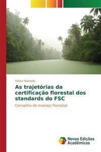 As Trajetorias Da Certificacao Florestal DOS Standards Do Fsc