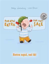 Por Aqui Entra, Por Aqui Sale! Entra Aqui, Sai La!: Libro Infantil Ilustrado Espanol-Portugues Brasileno (Edicion Bilingue)