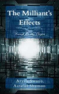 The Milliant's Effects: Search for the Origin