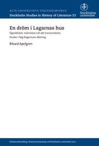 En dröm i Lagarnas hus : ögonblicket, människan och det transcendenta : studier i Stig Dagermans diktning