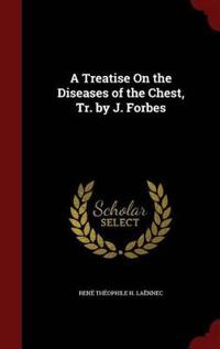 A Treatise on the Diseases of the Chest, Tr. by J. Forbes