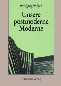 Unsere postmoderne Moderne