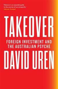 Takeover: Foreign Investment and the Australian Psyche