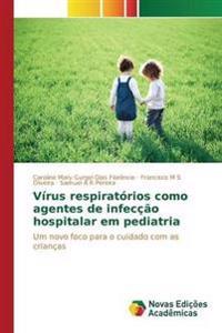 Virus Respiratorios Como Agentes de Infeccao Hospitalar Em Pediatria