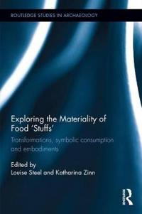 Exploring the Materiality of Food 'Stuffs': Transformations, Symbolic Consumption and Embodiments