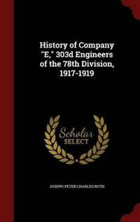 History of Company E, 303d Engineers of the 78th Division, 1917-1919