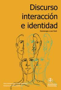 Discurso, interacción e identidad : homenaje a Lars Fant