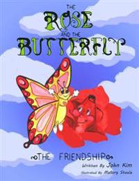 The Rose and the Butterfly: The Friendship