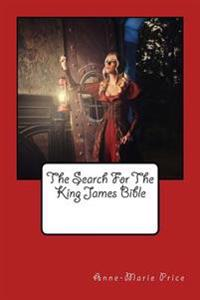 The Search for the King James' Bible