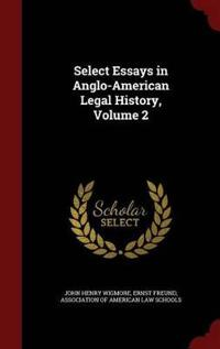 Select Essays in Anglo-American Legal History, Volume 2