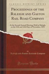 Proceedings of the Raleigh and Gaston Rail Road Company